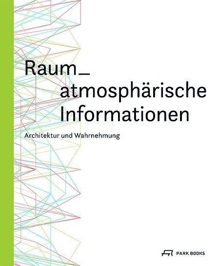 raum atmosph rische informationen architektur und